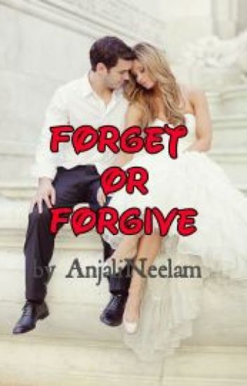 forget or forgive