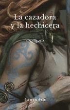 La cazadora y la hechicera by Janendra
