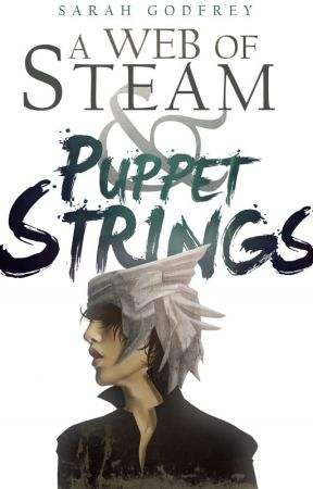 A Web of Steam & Puppet Strings (Sevastyan #1) by SarahandVictoria