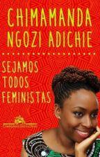 Sejamos Todos Feministas (Chimamanda Ngozi Adichie) by BRUNOMFOSTER13