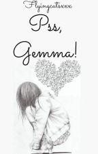 Pss, Gemma! «Editando» by flyingcatsxxx