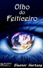 Olho do Feiticeiro by EleonorHertzog