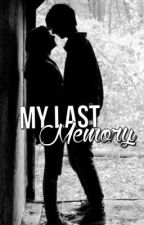 My Last Memory by maddiezlover