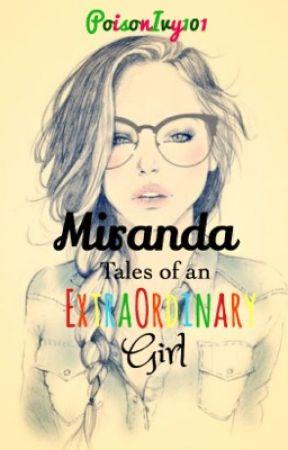 Miranda: Tales of an extraordinary girl by PoisonIvy101