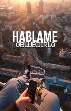 Háblame (Corrigiendo) by 0BlueGirl0