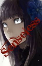 Senseless by thousandblossom