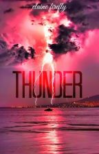 Thunder | Libro #1 by ElaineFirefly