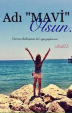 """Adı """"MAVİ""""Olsun.. by ulku03"""