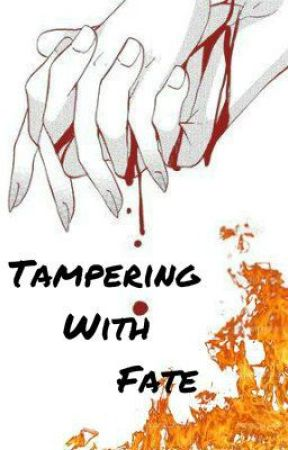 Tampering with Fate by Ash_Roses