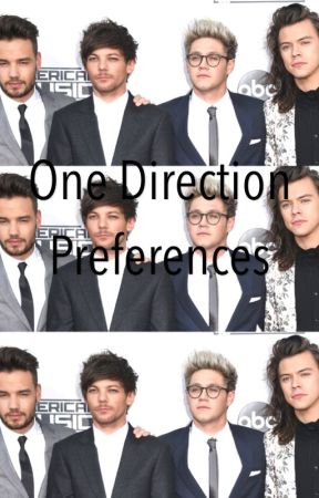 |One Direction Preferences| by loveforHoran93