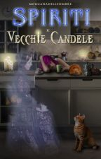Spiriti e vecchie candele by morgandelleombre