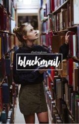 Blackmail (a.i au) by strwberryhemmo