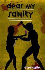 Dear My Sanity (A Jeff the Killer Story) by XxsilverlollipopXD