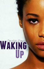 Waking Up [Urban Novel] by chocolate_dimplez