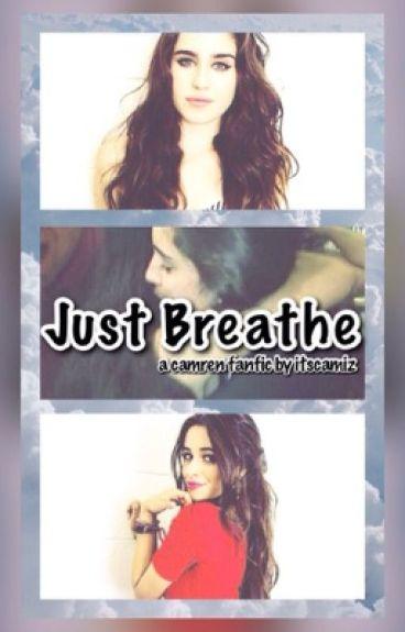 Just Breathe [Camren]