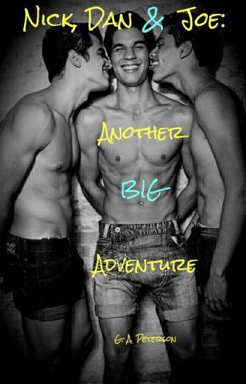 Nick, Dan & Joe: Another BIG Adventure
