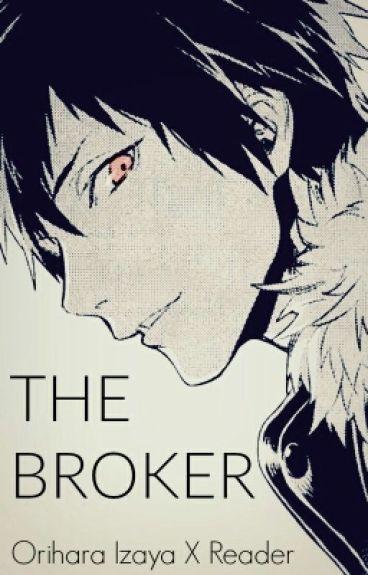 The Broker (Izaya X Reader)