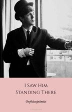 I Saw Him Standing There (Paul McCartney Fanfiction) [The Wattys 2016] by orphicoptimist
