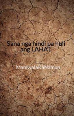 Sana nga hindi pa huli ang LAHAT.