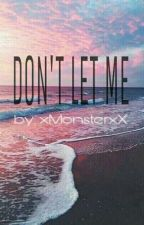 Don't Let Me |L.P|Terminada by xMonsterxX
