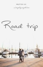 Roadtrip ||completed|| by simplysophiee