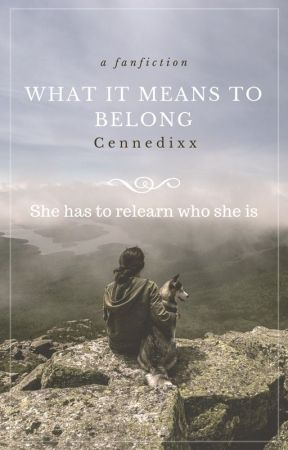 What it Means to Belong (Under editing) by Cennedixx