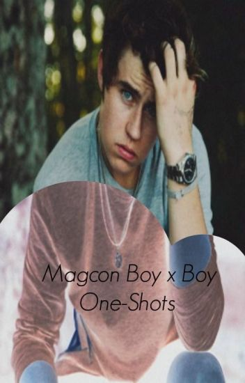 Magcon Boy x Boy One-Shots