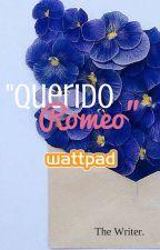 """""""Querido Romeo"""" (historia corta) by gam_34"""