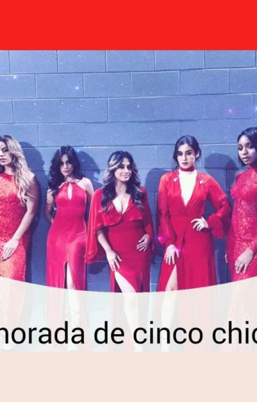 Enamorada de ¿cinco chicas?(fifth harmony y tu)