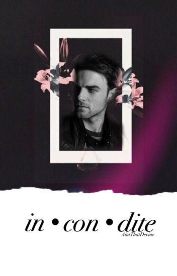 Incondite || Kol Mikaelson