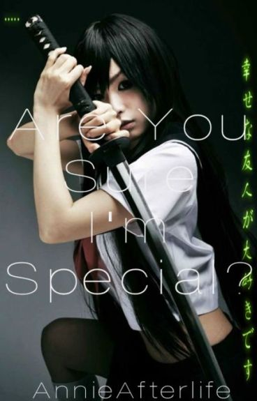 Are You Sure I'm Special? {Sequel to You're Truly Special}
