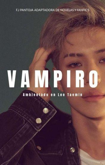 † Mi Novio es un VAMPIRO †|~ Taemin y tu~