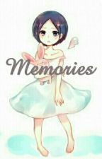 Memories by Kirishima_Touka