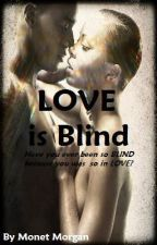 'LOVE' is Blind by MonMon_x