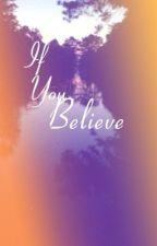 If You Believe by xXxAlliPaigexXx