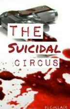 The Suicidal Circus (complete) by tigereyesevil