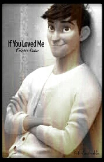 If You Loved Me (Tadashi x Reader)