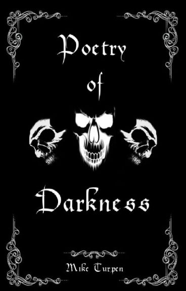 Poetry of Darkness by MikeTurpen