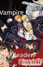 Cross Academy's New Student (Vampire Knight x Reader) by IAmVeryBoredXP