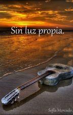 Sin Luz Propia. by SofiiMercado