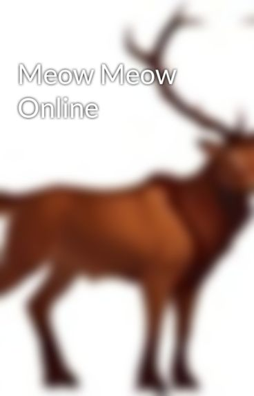 Meow Meow Online by echosound