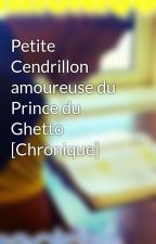 Petite Cendrillon amoureuse du Prince du Ghetto [Chronique] by ChroniquesEnregistre