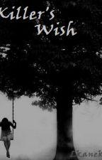 Killer's Wish by LKaneki