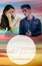 I Promise You (alex hoyer)#2CDV by mariferespinoza