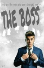 The Boss - [Justin Bieber Fanfiction] ON HOLD by bieberbadgal