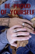 be proud of yourself ➳ larry by louehoiooi