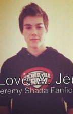 I. Love. A. Jerk. ( Jeremy Shada Fanfic) by Brieton