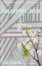 •UNA AVENTURA SIN FIN II• by Massiel-Chan