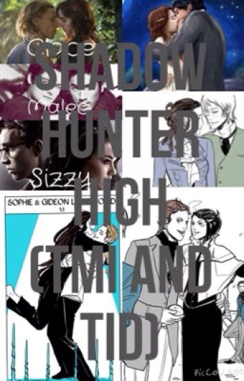 Shadowhunter high (TMI &TID)