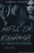 Hell In Nightmare: A Maldição by IvyLedoux